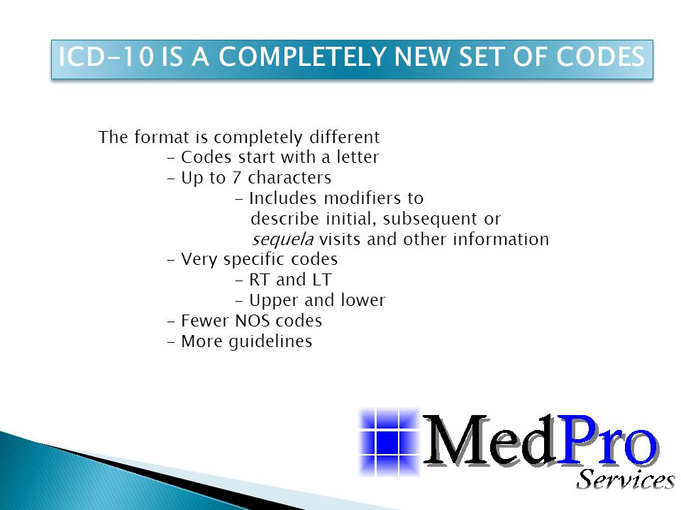 ICD-10 IS A COMPLETELY NEW SET OF CODES