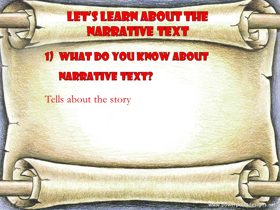What do you know about narrative text Tells about the story