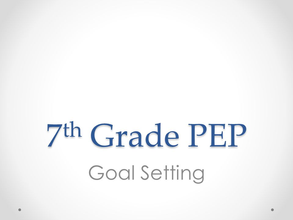 7th Grade PEP Goal Setting