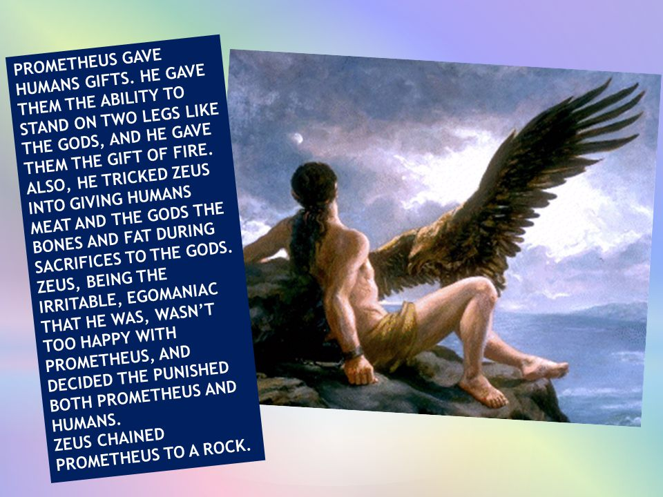 Prometheus gave humans gifts