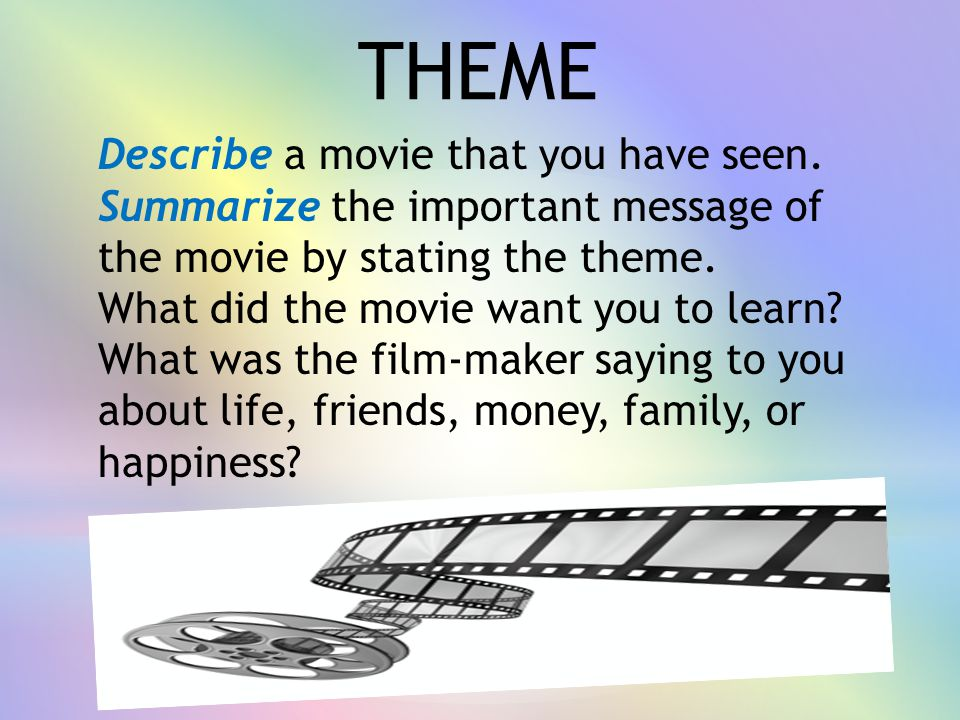 THEME Describe a movie that you have seen.