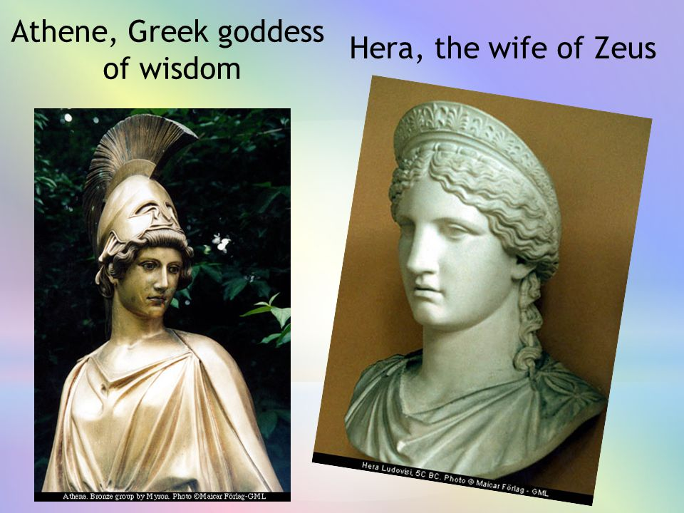 Athene, Greek goddess of wisdom Hera, the wife of Zeus