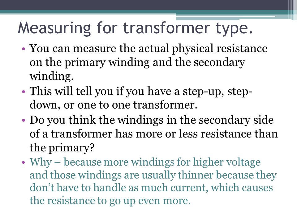 Measuring for transformer type.