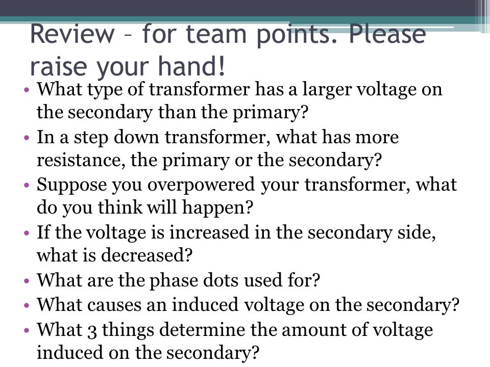 Review – for team points. Please raise your hand!
