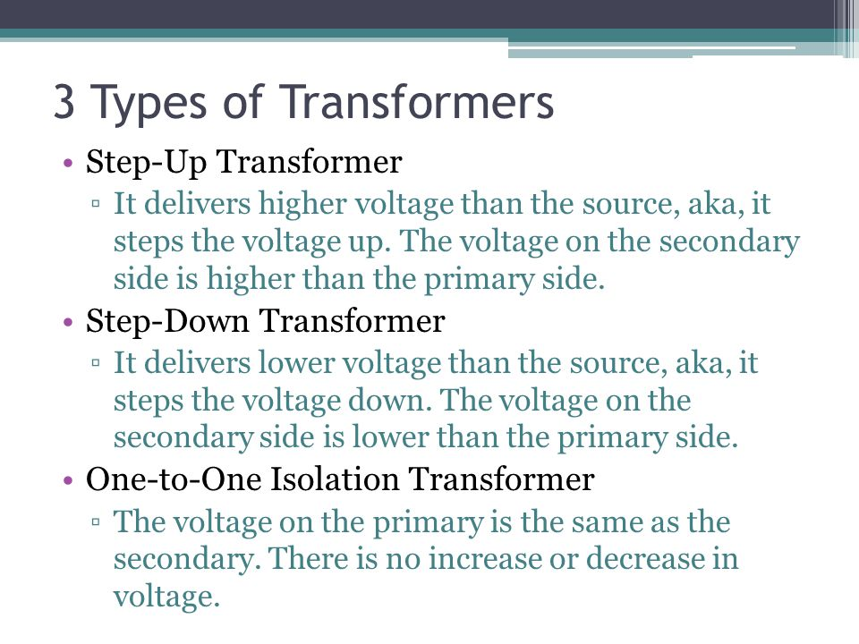3 Types of Transformers Step-Up Transformer Step-Down Transformer