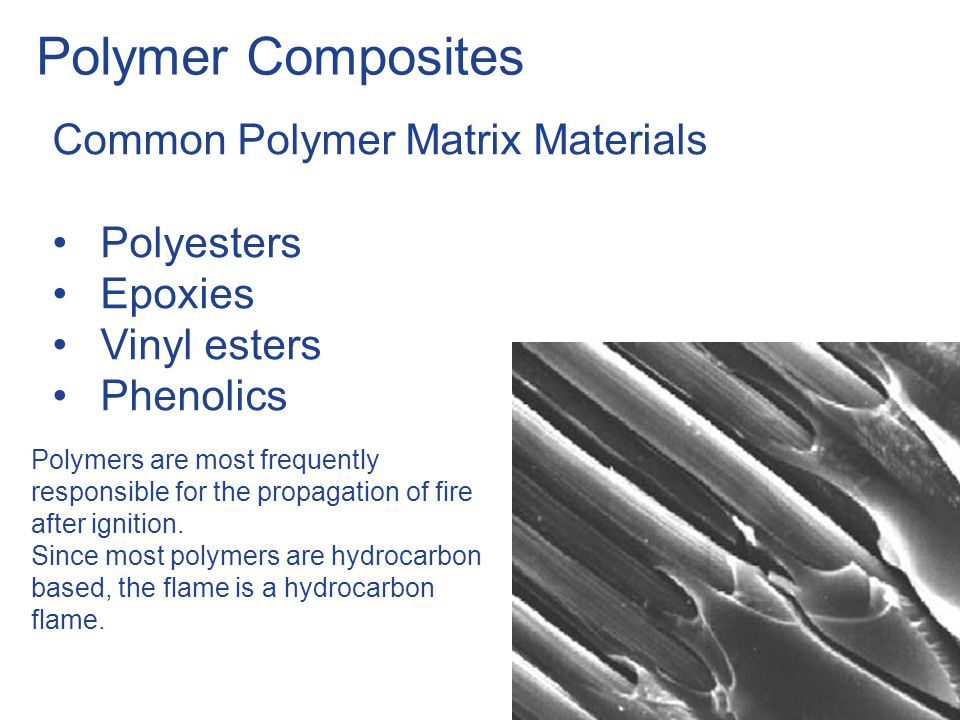 Polymer Composites Common Polymer Matrix Materials Polyesters Epoxies