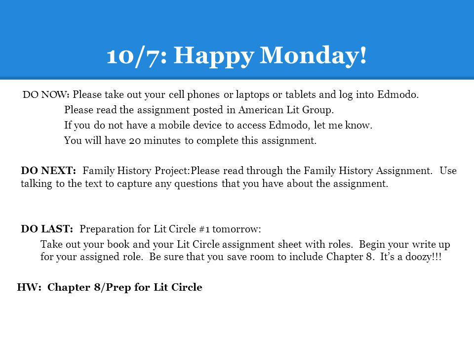 10/7: Happy Monday! DO NOW: Please take out your cell phones or laptops or tablets and log into Edmodo.