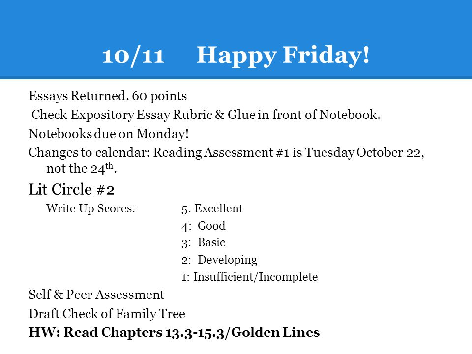 10/11 Happy Friday! Lit Circle #2 Essays Returned. 60 points