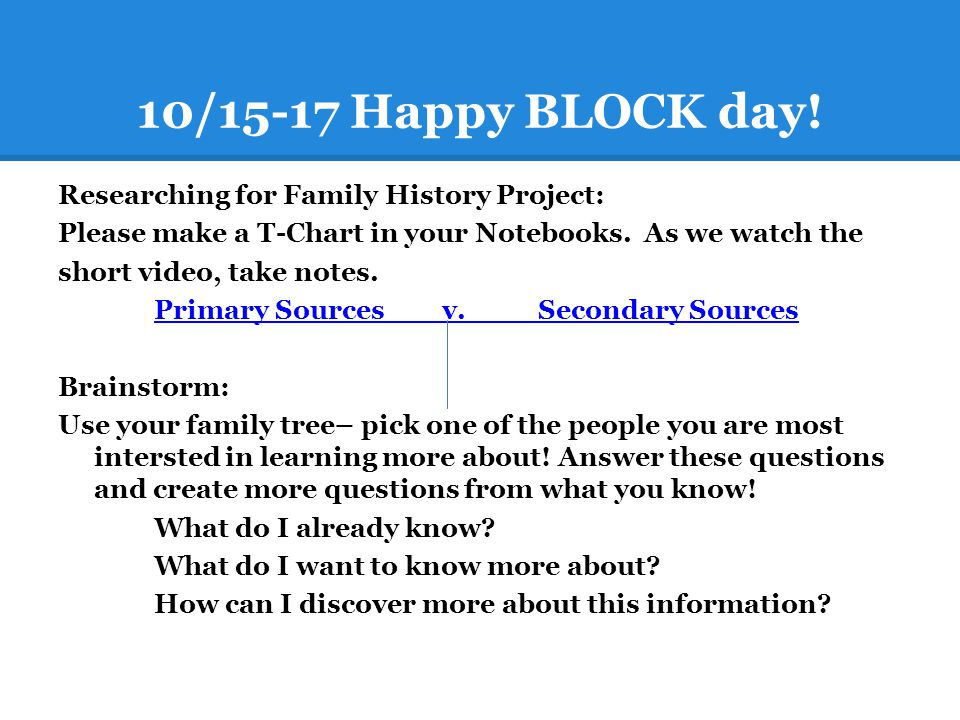 10/15-17 Happy BLOCK day! Researching for Family History Project: