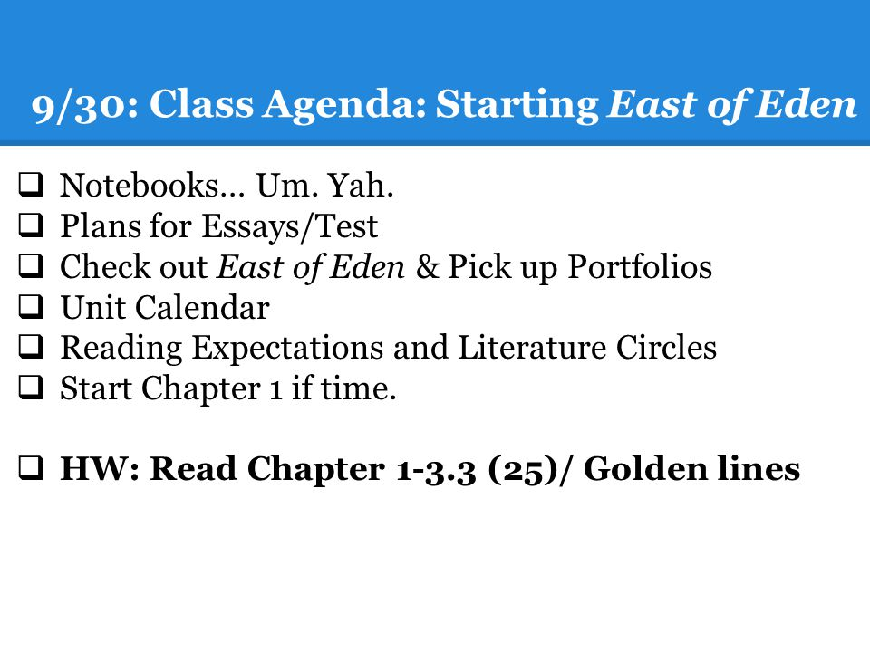9/30: Class Agenda: Starting East of Eden