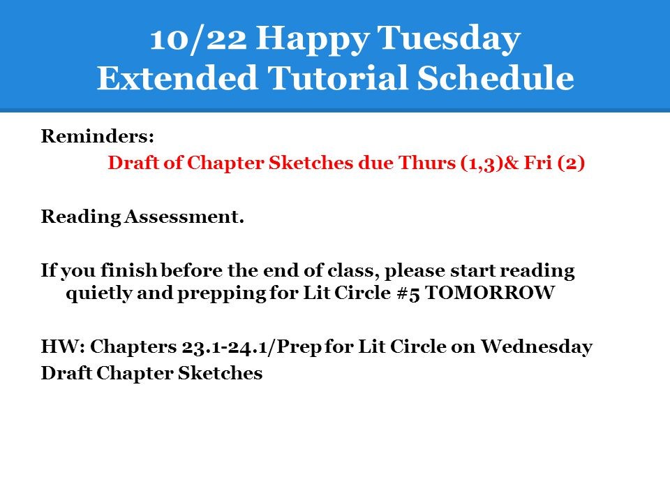 10/22 Happy Tuesday Extended Tutorial Schedule