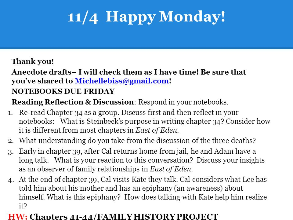 11/4 Happy Monday! HW: Chapters 41-44/FAMILY HISTORY PROJECT