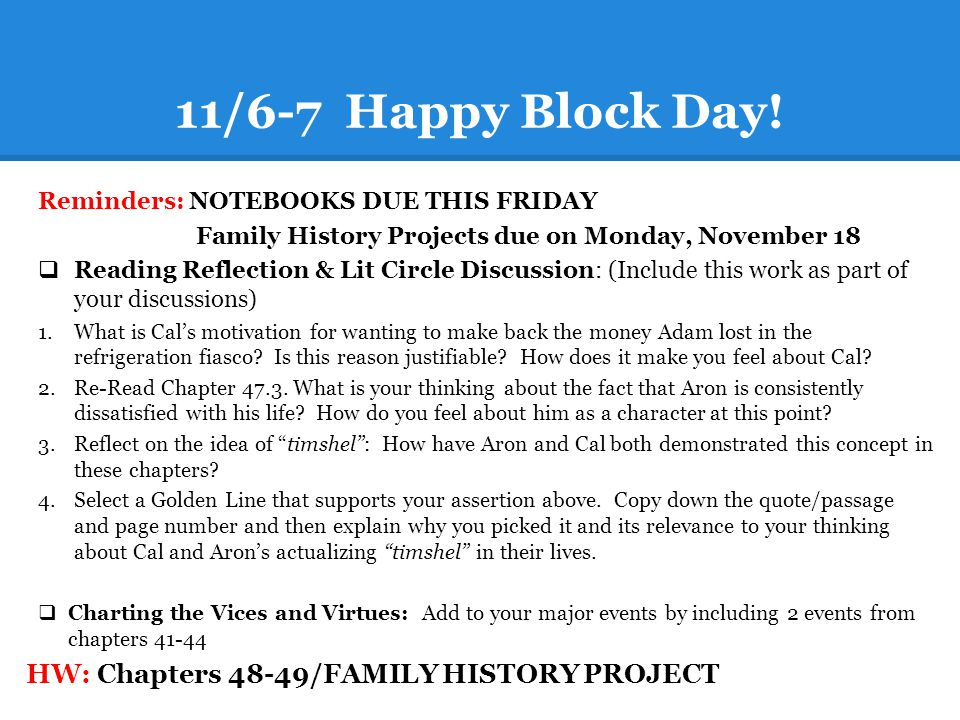 11/6-7 Happy Block Day! HW: Chapters 48-49/FAMILY HISTORY PROJECT