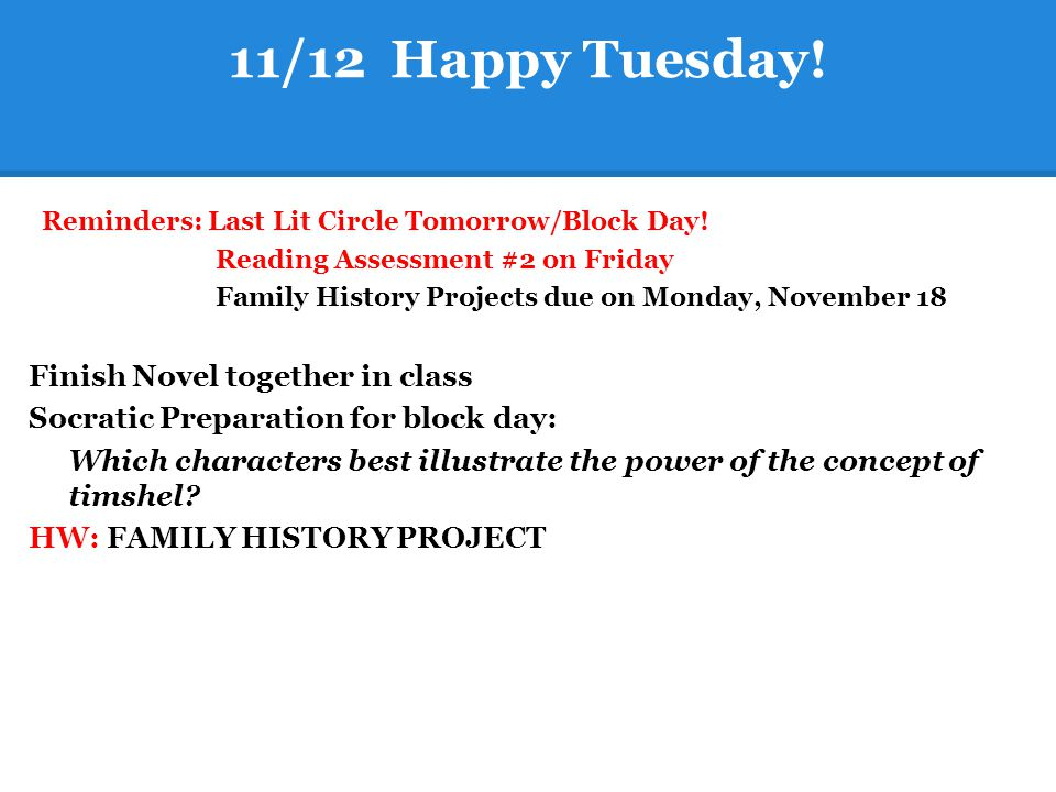 11/12 Happy Tuesday! Finish Novel together in class