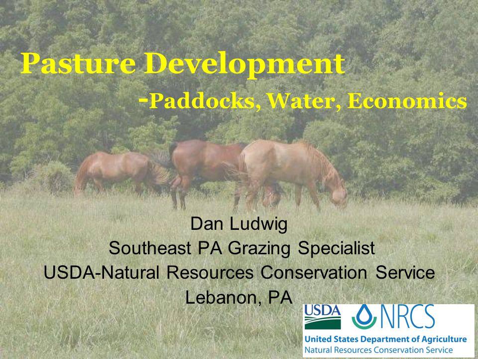 Pasture Development -Paddocks, Water, Economics