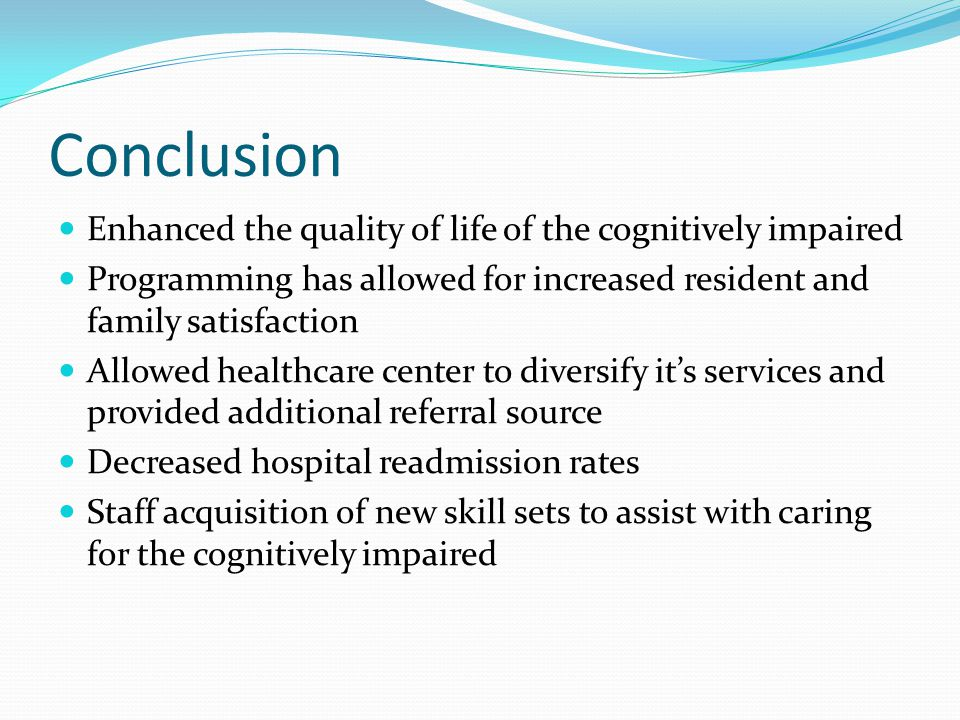 Conclusion Enhanced the quality of life of the cognitively impaired