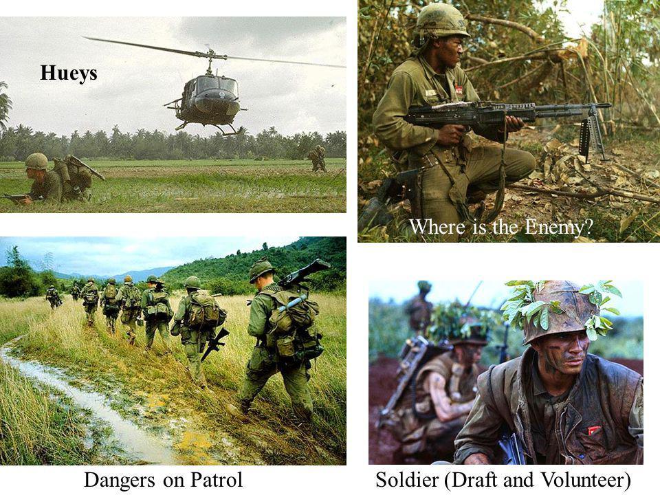 Hueys Where is the Enemy Dangers on Patrol Soldier (Draft and Volunteer)
