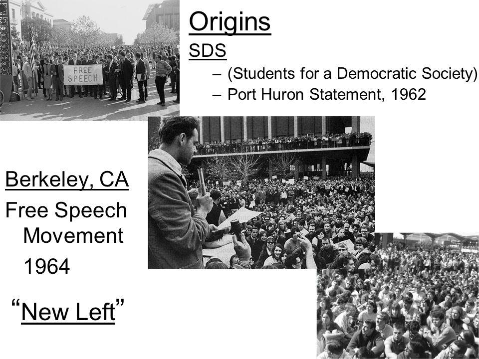 New Left Origins Berkeley, CA Free Speech Movement 1964 SDS