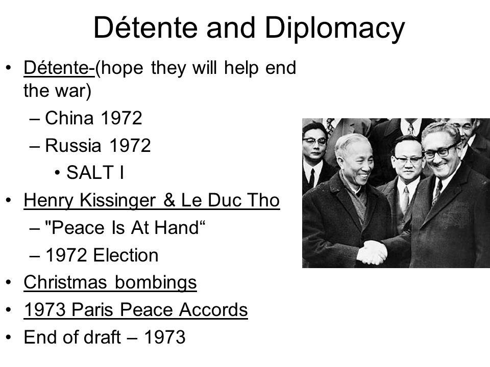 Détente and Diplomacy Détente-(hope they will help end the war)