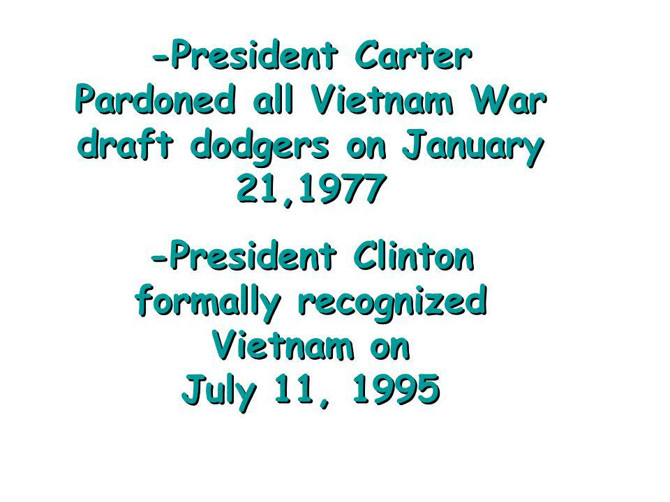 -President Clinton formally recognized Vietnam on July 11, 1995