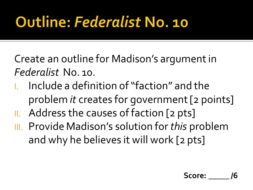 Outline: Federalist No. 10