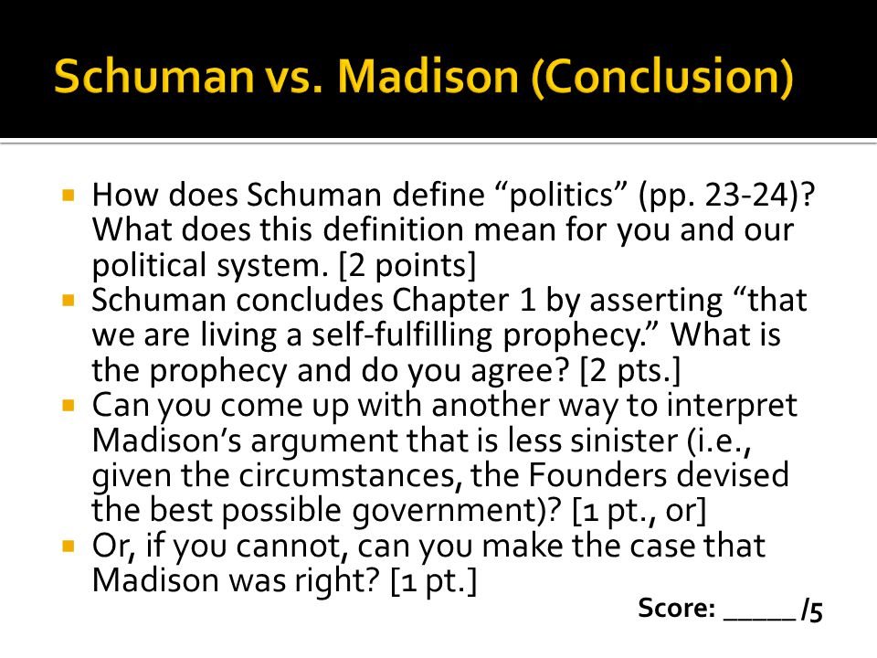 Schuman vs. Madison (Conclusion)
