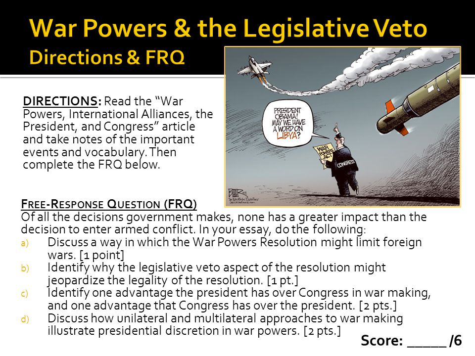 War Powers & the Legislative Veto Directions & FRQ