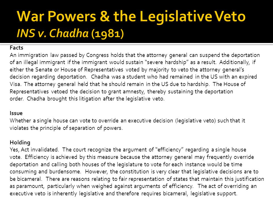 War Powers & the Legislative Veto INS v. Chadha (1981)