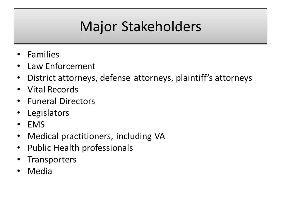 Major Stakeholders Families Law Enforcement
