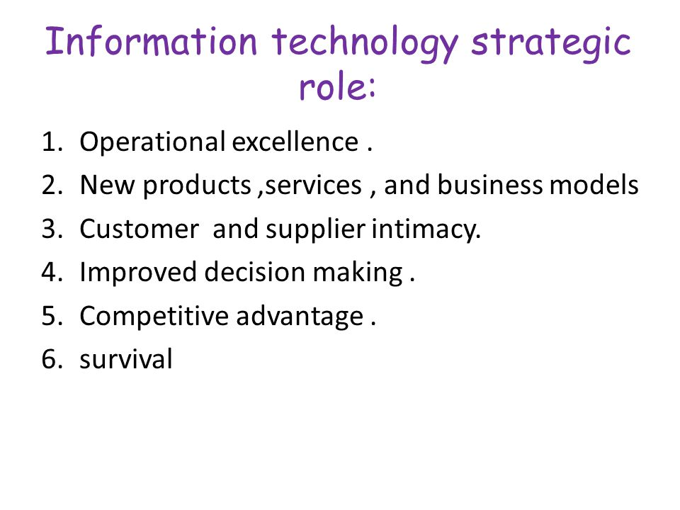 Information technology strategic role: