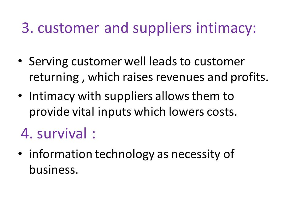 3. customer and suppliers intimacy: