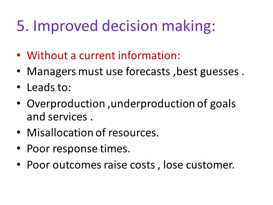 5. Improved decision making: