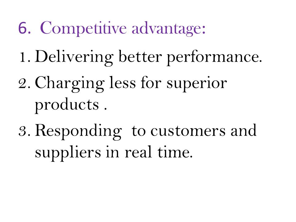 6. Competitive advantage: