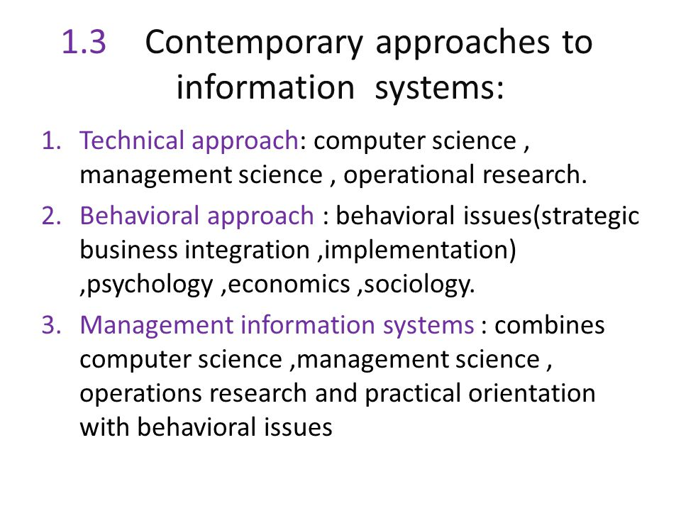 1.3 Contemporary approaches to information systems: