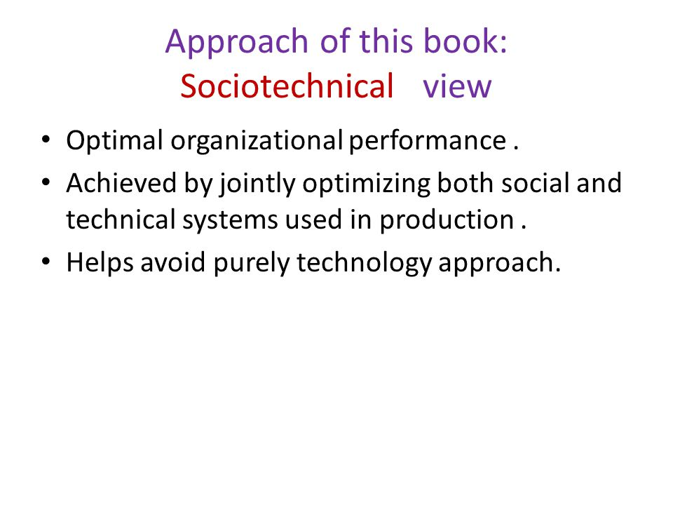 Approach of this book: Sociotechnical view