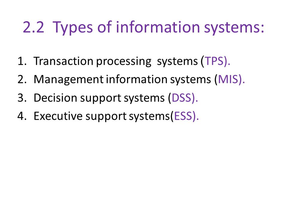 2.2 Types of information systems: