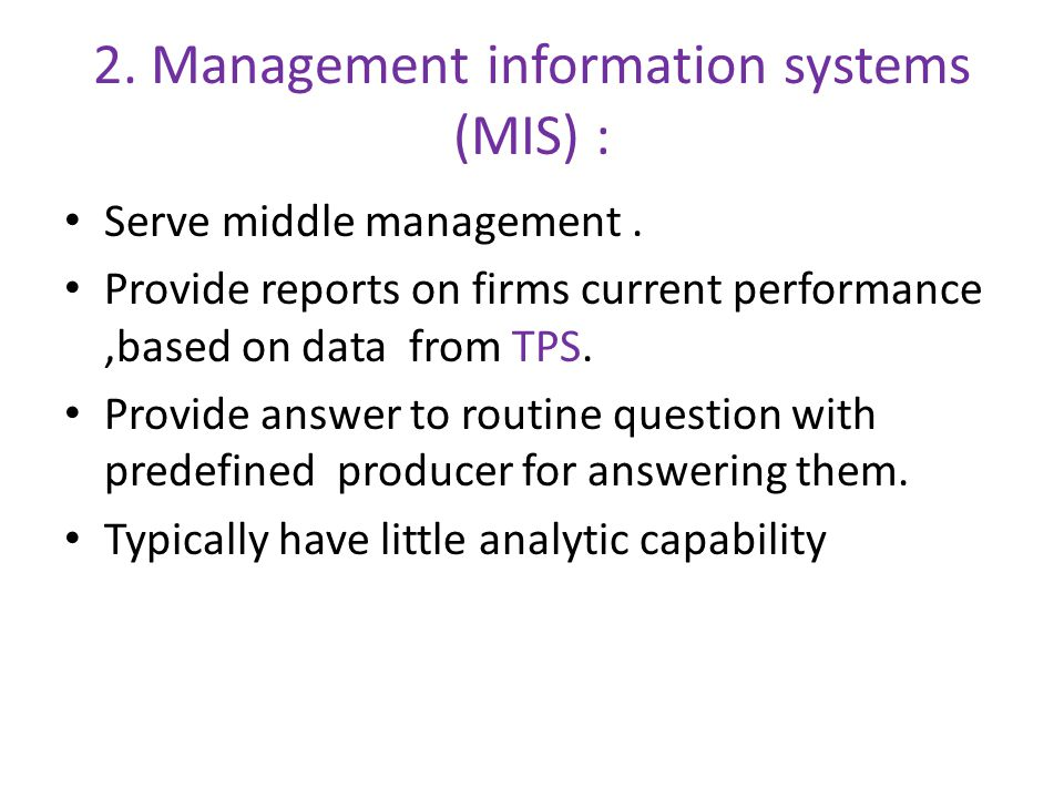 2. Management information systems (MIS) :