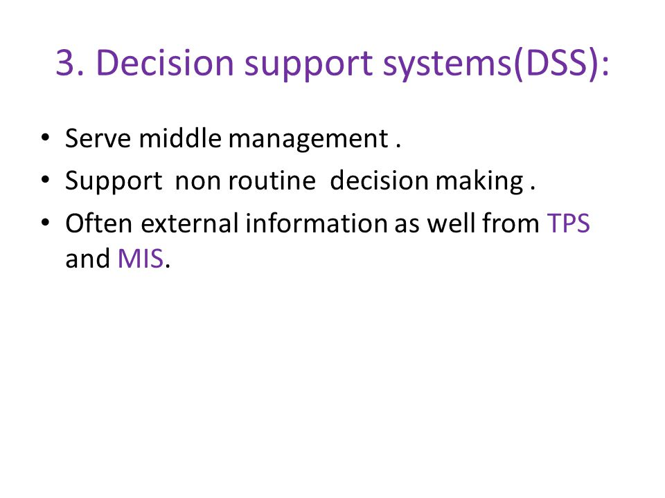 3. Decision support systems(DSS):