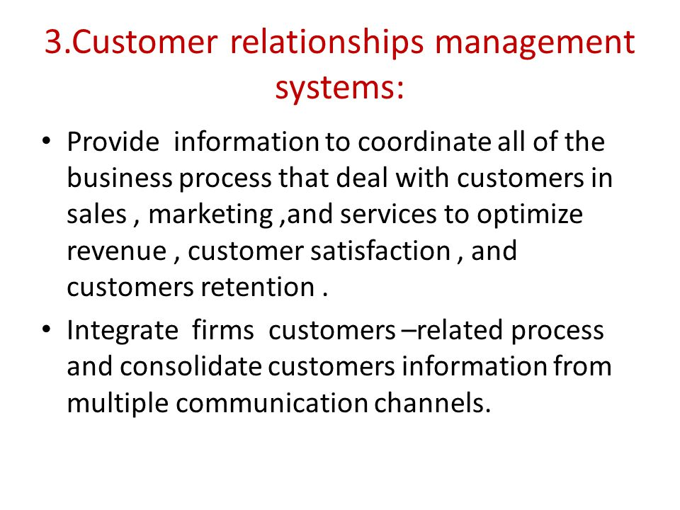 3.Customer relationships management systems: