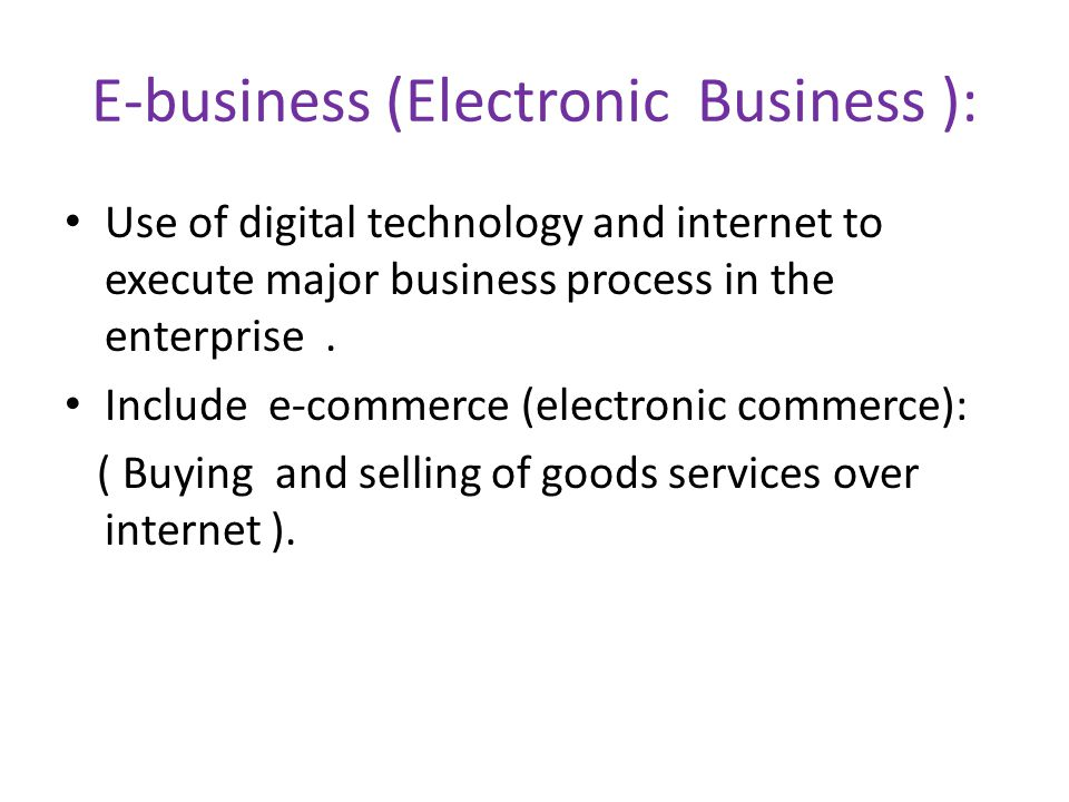 E-business (Electronic Business ):