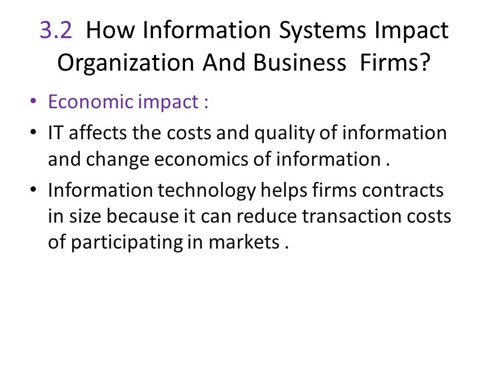 3.2 How Information Systems Impact Organization And Business Firms