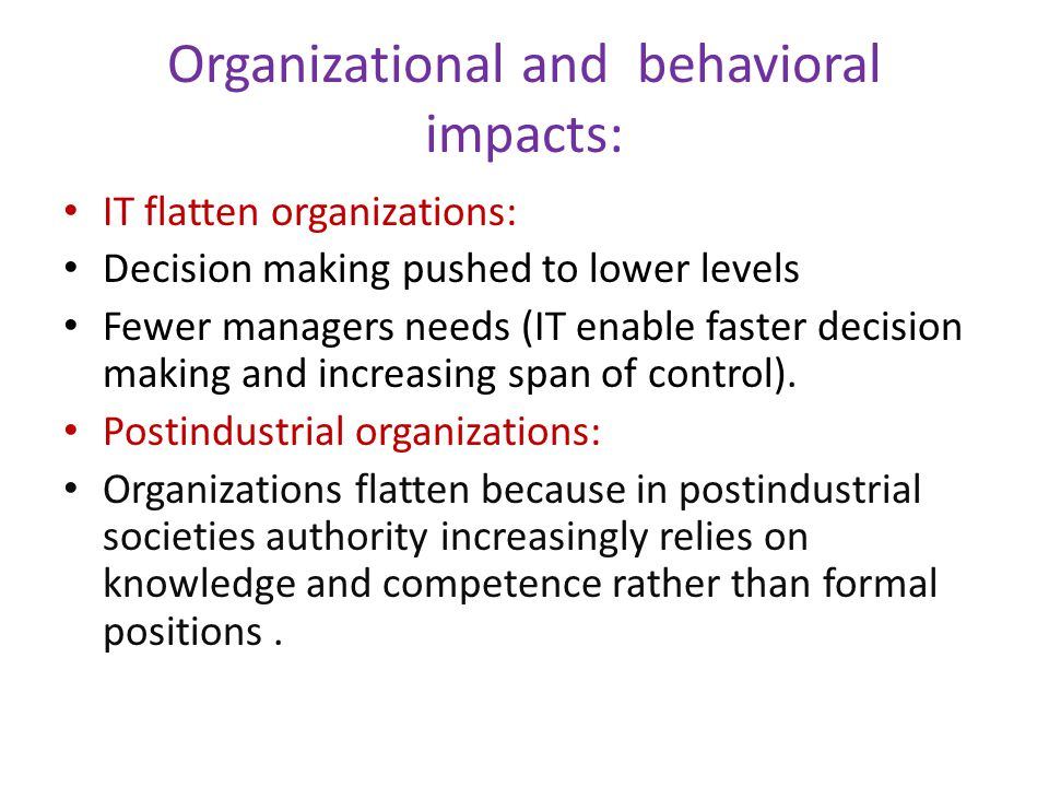 Organizational and behavioral impacts: