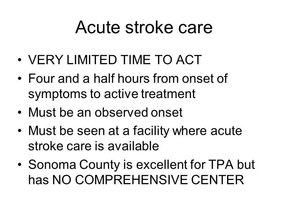 Acute stroke care VERY LIMITED TIME TO ACT