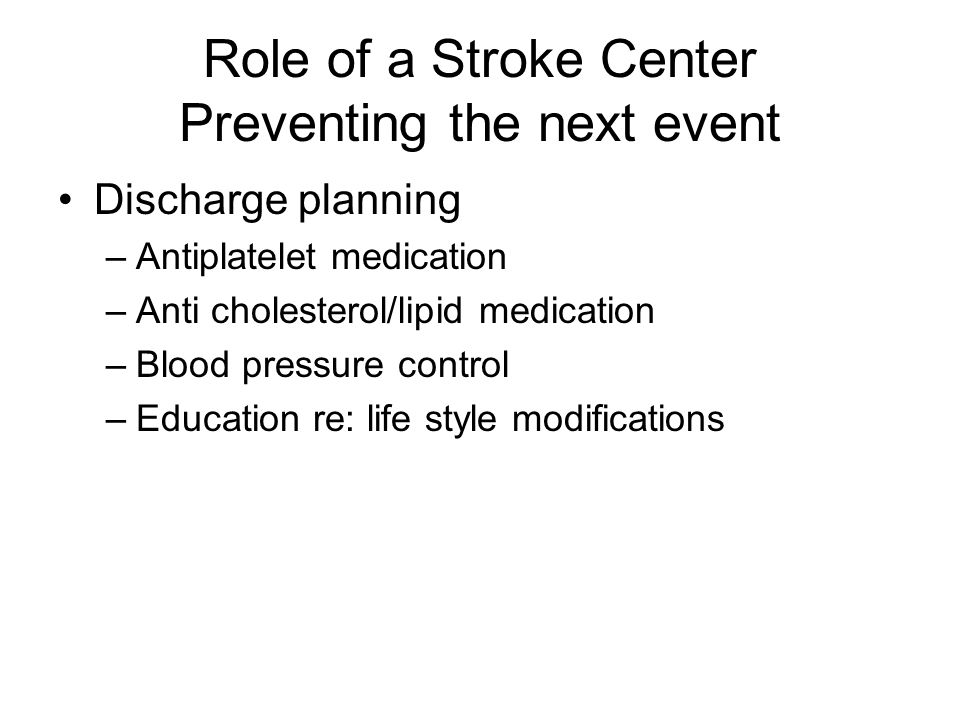 Role of a Stroke Center Preventing the next event
