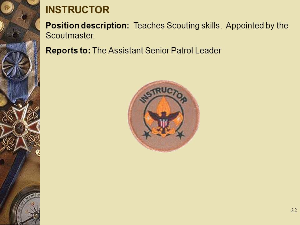 INSTRUCTOR Position description: Teaches Scouting skills.