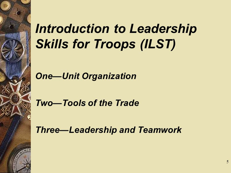 Introduction to Leadership Skills for Troops (ILST)