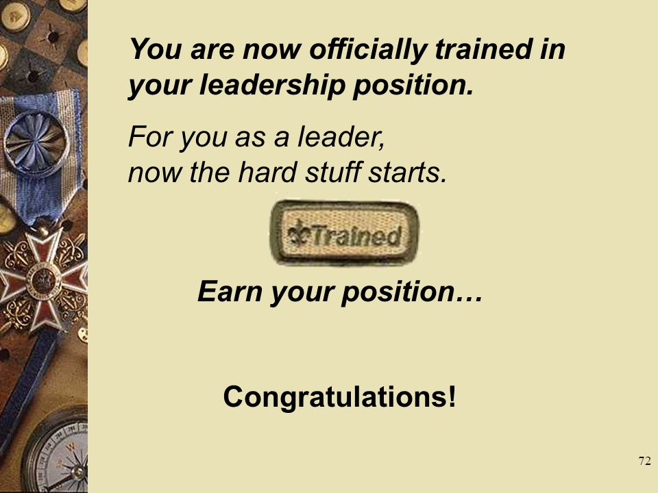 Earn your position… Congratulations!