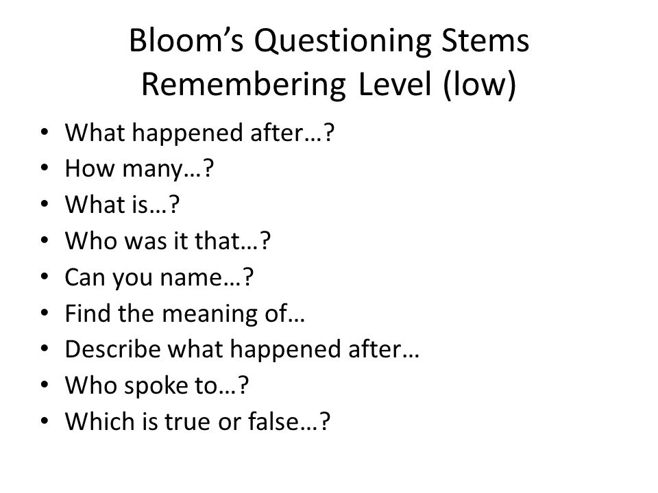 Bloom's Questioning Stems Remembering Level (low)