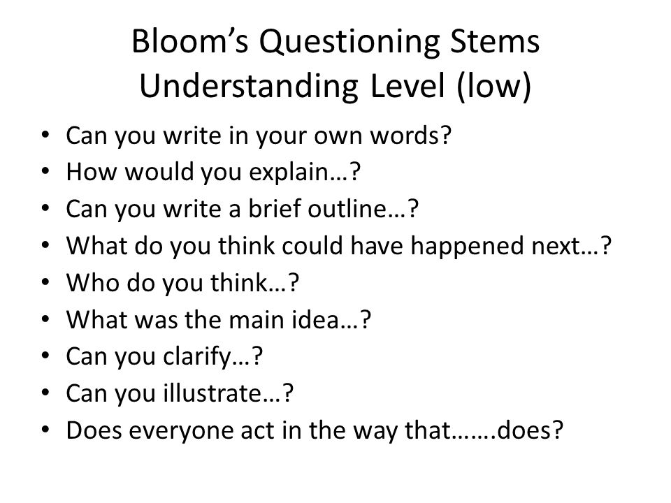 Bloom's Questioning Stems Understanding Level (low)
