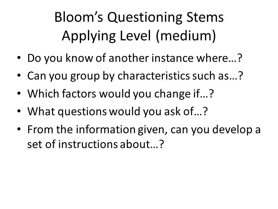 Bloom's Questioning Stems Applying Level (medium)
